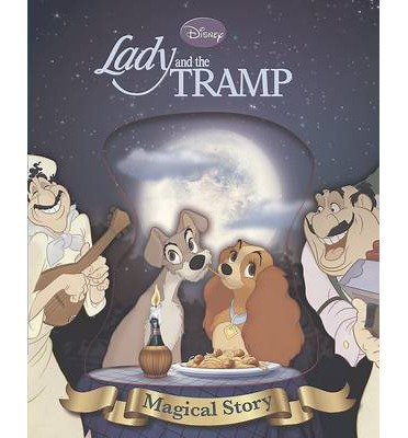[(Disney Lady and the Tramp Magical Story)] [ Parragon Book Service Ltd ] [June, 2013]