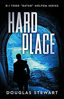 "Hard Place (Det.Insp. Todd ""Ratso"" Holtom Series Book 1) (English Edition) di [Stewart, Douglas]"