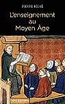 L'enseignement au Moyen Age par Riché