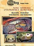 Schildkröten der Welt / Turtles of the World, Band 5 (Australien und Ozeanien)