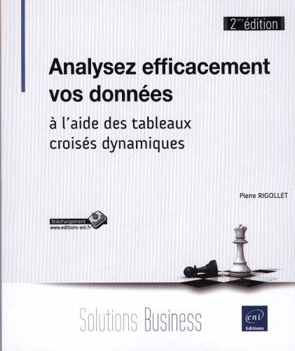Analysez efficacement vos données - à l'aide des tableaux croisés dynamiques (2ième édition)