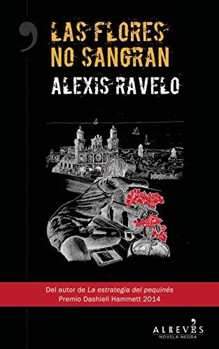 Las flores no sangran: Novela Negra por Alexis Ravelo