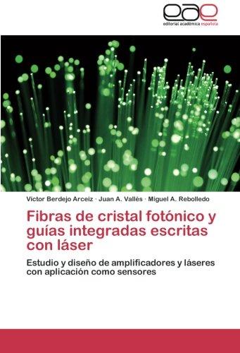 Fibras de Cristal Fotonico y Guias Integradas Escritas Con Laser por Berdejo Arceiz Victor