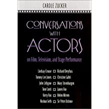 Conversations with Actors on Film, Television, and Stage Performance by Carole Zucker (2002-01-11)