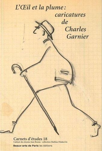 L'oeil et la plume : Caricatures de Charles Garnier