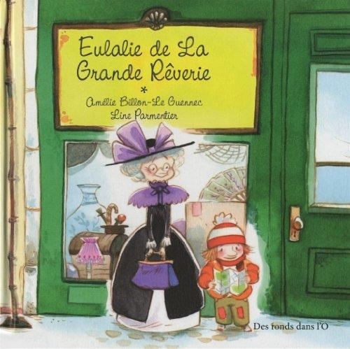 "<a href=""/node/43463"">Eulalie de La Grande Rêverie</a>"