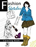 Fashion Sketches Coloring Book Volume 2: Fashion inspired Adult Coloring Book Sketchbook for Artists, Designers, and Doodlers (Fashion Ranway Sketches Coloring Book) by Helen D. Hogan (2016-07-09)