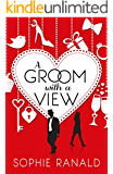A Groom With a View:  Romantic Comedy with a Sting in the Tail...