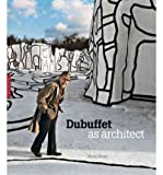 By Daniel Abadie ( Author ) [ Dubuffet as Architect By Nov-2011 Paperback