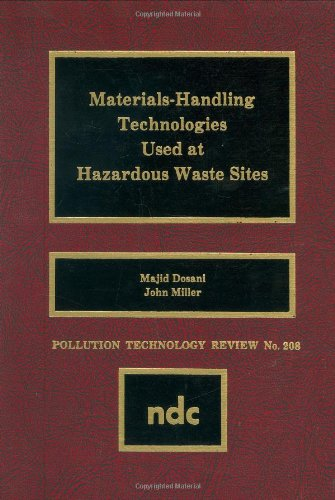 Materials Handling Technologies Used at Hazardous Waste Sites: Materials-Handling Technologies Used at Hazardous Waste Sites No. 208 (Pollution Technology Review,)