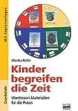 Brigg: Mathematik - Grundschule - Mathematik - Montessori-Materialien: Kinder begreifen die Zeit: Montessori-Materialien für die Praxis. Buch mit Kopiervorlagen