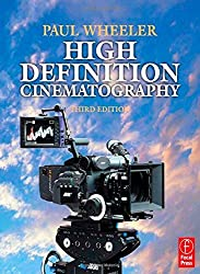 High Definition Cinematography by Paul Wheeler (2009-04-20)