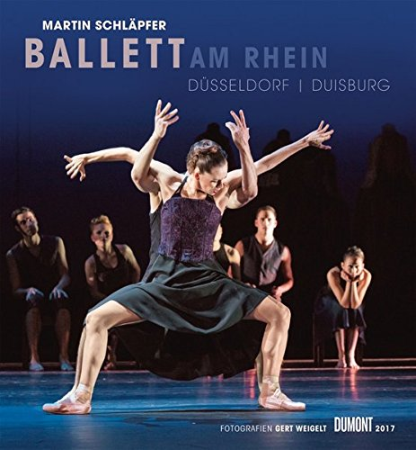 Martin Schläpfer - Ballett am Rhein 2017 - Wandkalender 44,5 x 48 cm - Spiralbindung