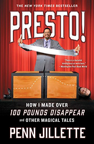 Presto!: How I Made Over 100 Pounds Disappear and Other Magical Tales por Penn Jillette