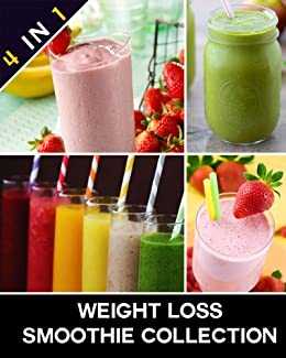 Weight Loss Smoothie Collection: Green Smoothies, Nutribullet Smoothies, Herbal Smoothies, & More (English Edition) par [Healthy Eating Recipes]