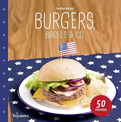 Burgers, bagels & co par Caroline WIETZEL