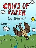Chips Of Paper - Le Hibouc