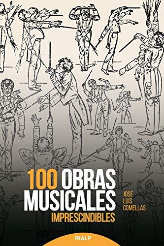 100 obras musicales imprescindibles (Historia y Biografías) eBook ...