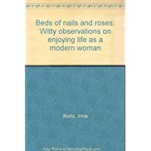 Beds of nails and roses: Witty observations on enjoying life as a modern woman