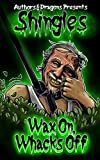 Wax On, Whacks Off (Shingles Book 13) (English Edition)
