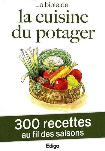 La bible de la cuisine du potager