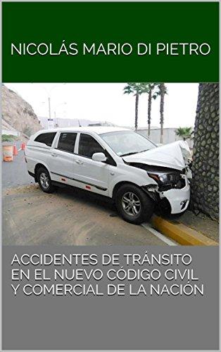 Accidentes de Tránsito en el nuevo Codigo Civil y Comercial de la Nación por Nicolás Mario Di Pietro