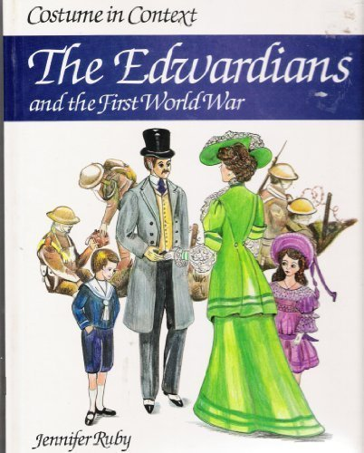 The Edwardians and the First World War (Costume in Context Series) by Jennifer Ruby (1988-11-01) (Rubies Costume Company)
