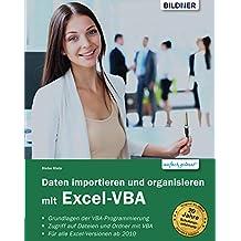 Daten importieren und organisieren mit Excel-VBA (German Edition)