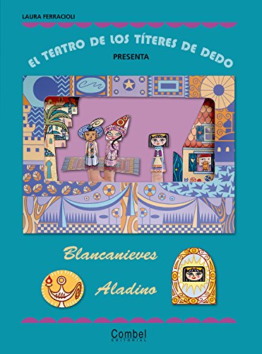 El teatro de los títeres de dedo presenta... Blancanieves / Aladino por Laura Ferracioli