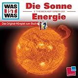 WAS IST WAS: Die Sonne / Energie