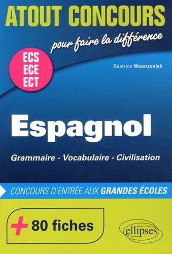 Espagnol ECS ECE Concours d'Entrée aux Grandes Écoles +80 Fiches par Béatrice Wawrzyniak