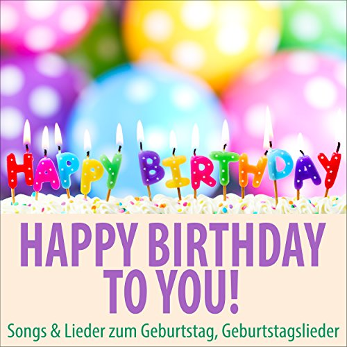 Happy Birthday to You! Songs & Lieder zum Geburtstag, Geburtstagslieder (Birthday Happy Mp3)