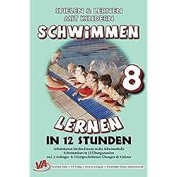 Schwimmen lernen in 12 Stunden, unlaminiert (8) (Schwimmen lernen - unlaminiert)