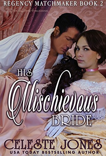 His Mischievous Bride (Regency Matchmaker Book 2)