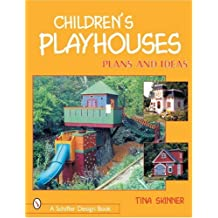 Children's Playhouses: Plans and Ideas