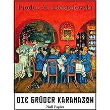 Die Brüder Karamasow: Vollständige Ausgabe, mit interaktivem Personenverzeichnis (Klassiker bei Null Papier) (German Edition)