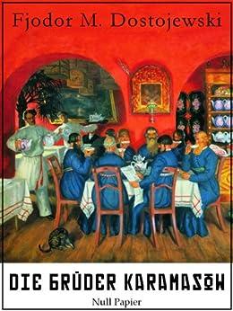 Die Brüder Karamasow: Vollständige Ausgabe, mit interaktivem Personenverzeichnis (Klassiker bei Null Papier) von [Dostojewski, Fjodor Michailowitsch]