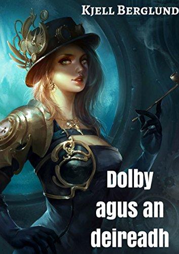 Dolby agus an deireadh (Irish Edition)