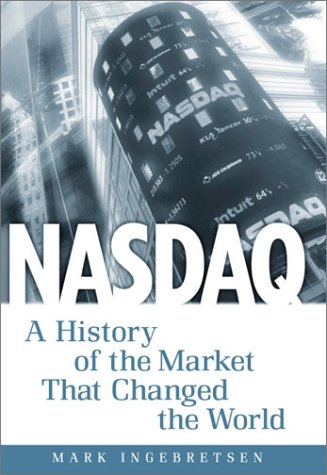 nasdaq-a-history-a-history-of-the-market-that-changed-the-world