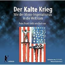 Der kalte Krieg – Wie der Mono-Imperialismus in die Welt kam: Vortrag im Rahmen der Mainzer Büchermesse, November 2013 (Ahriman CDs)
