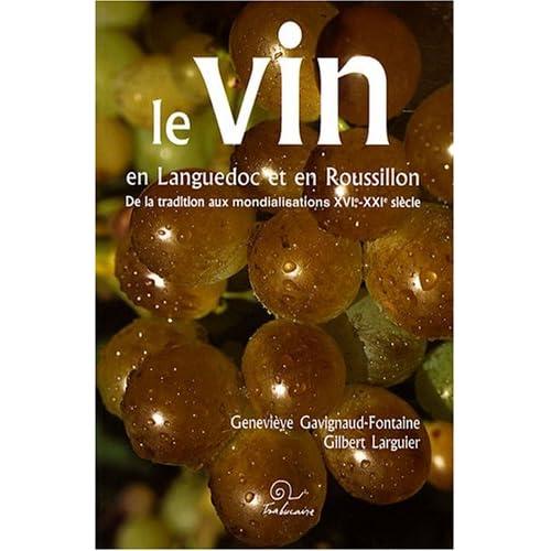 Le vin en Languedoc et en Roussillon : De la tradition aux mondialisations XVIe-XXIe siècle