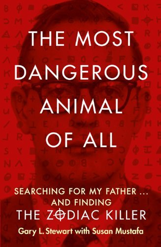 [The Most Dangerous Animal of All] (By: Gary L. Stewart) [published: May, 2014]