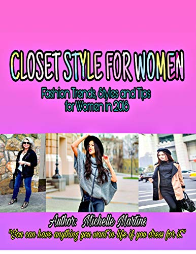 47a523a21801f Closet Style for Women: Fashion Trends, Styles and Tips for Women in 2018  (English Edition)