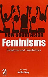 New South Asian Feminisms:: Paradoxes and Possibilities