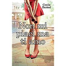 Non mi piaci ma ti amo (eNewton Narrativa) (Italian Edition)