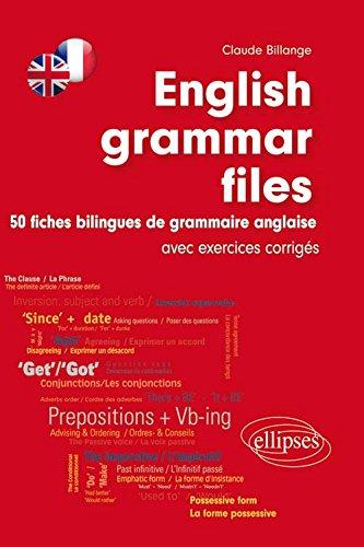 Fiches de grammaire anglaise avec exercices : 50 fiches bilingues de grammaire anglaise