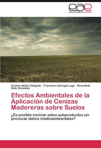 Efectos Ambientales de la Aplicación de Cenizas Madereras sobre Suelos por Núñez Delgado Avelino