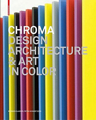 Chroma : Design architecture and art in color