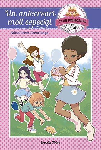 Un aniversari molt especial: Club Princeses Cupcake 2 (Catalan Edition) por Adela Pérez Lladó