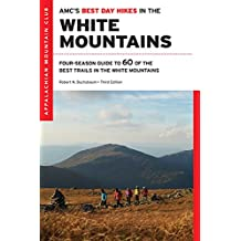 AMC's Best Day Hikes in the White Mountains: Four-Season Guide to 60 of the Best Trails in the White Mountains (English Edition)